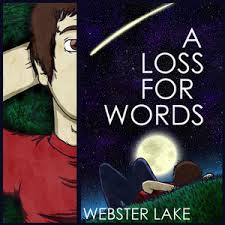 """A Loss For Words - """"Webster Lake"""""""