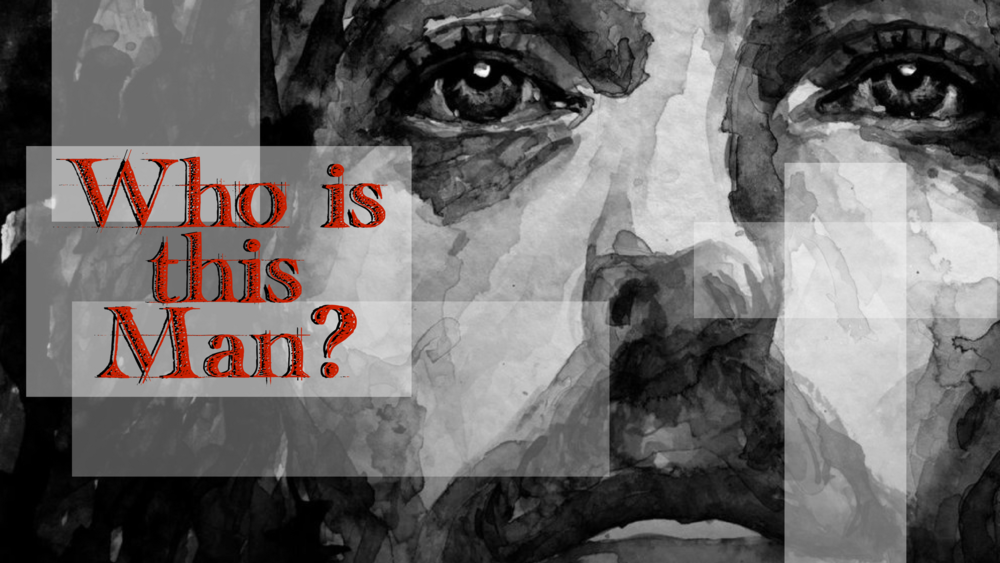 Who is this Man? (2018 - The Gospel of Mark)