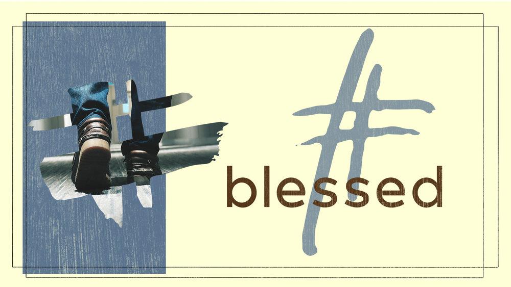 #Blessed Title Slide.jpg