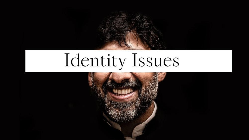 Identity issues.jpg