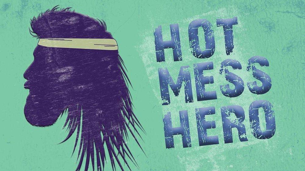 Hot mess hero