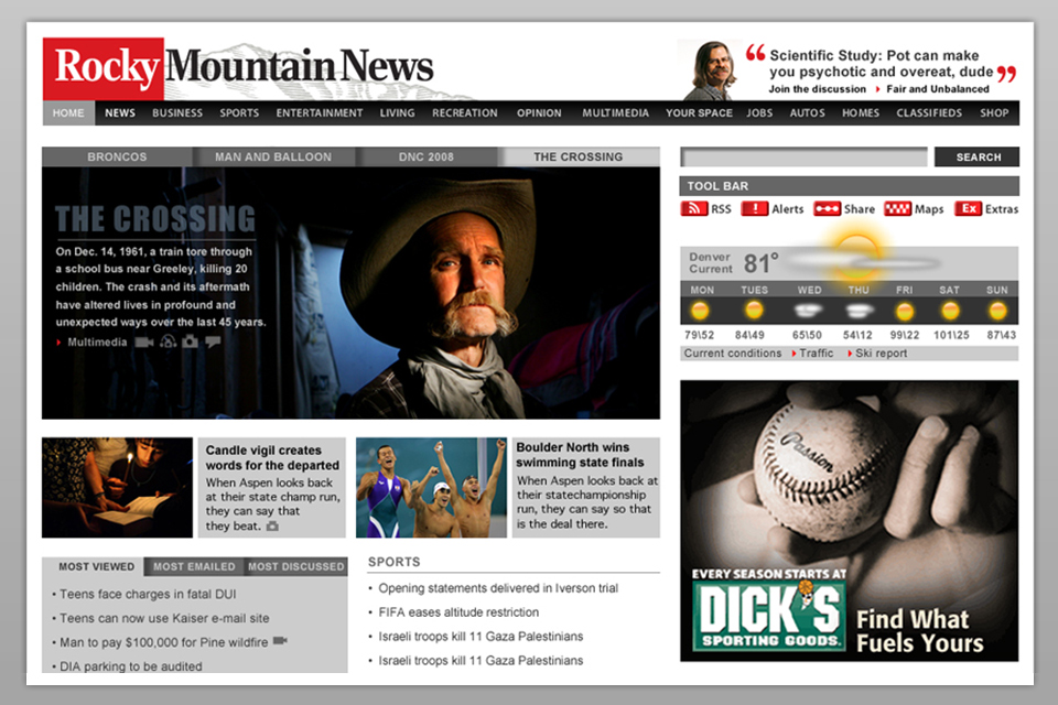 I redesigned the last rendition of the Rocky Mountain News website in 2007.