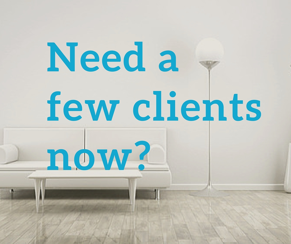 need a few clients now?