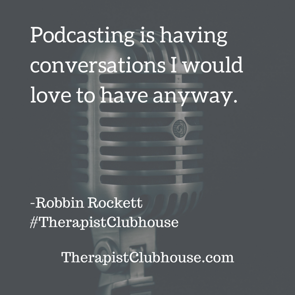 Robbin Podcasting is having conversations I would love to have anyway. (1).png