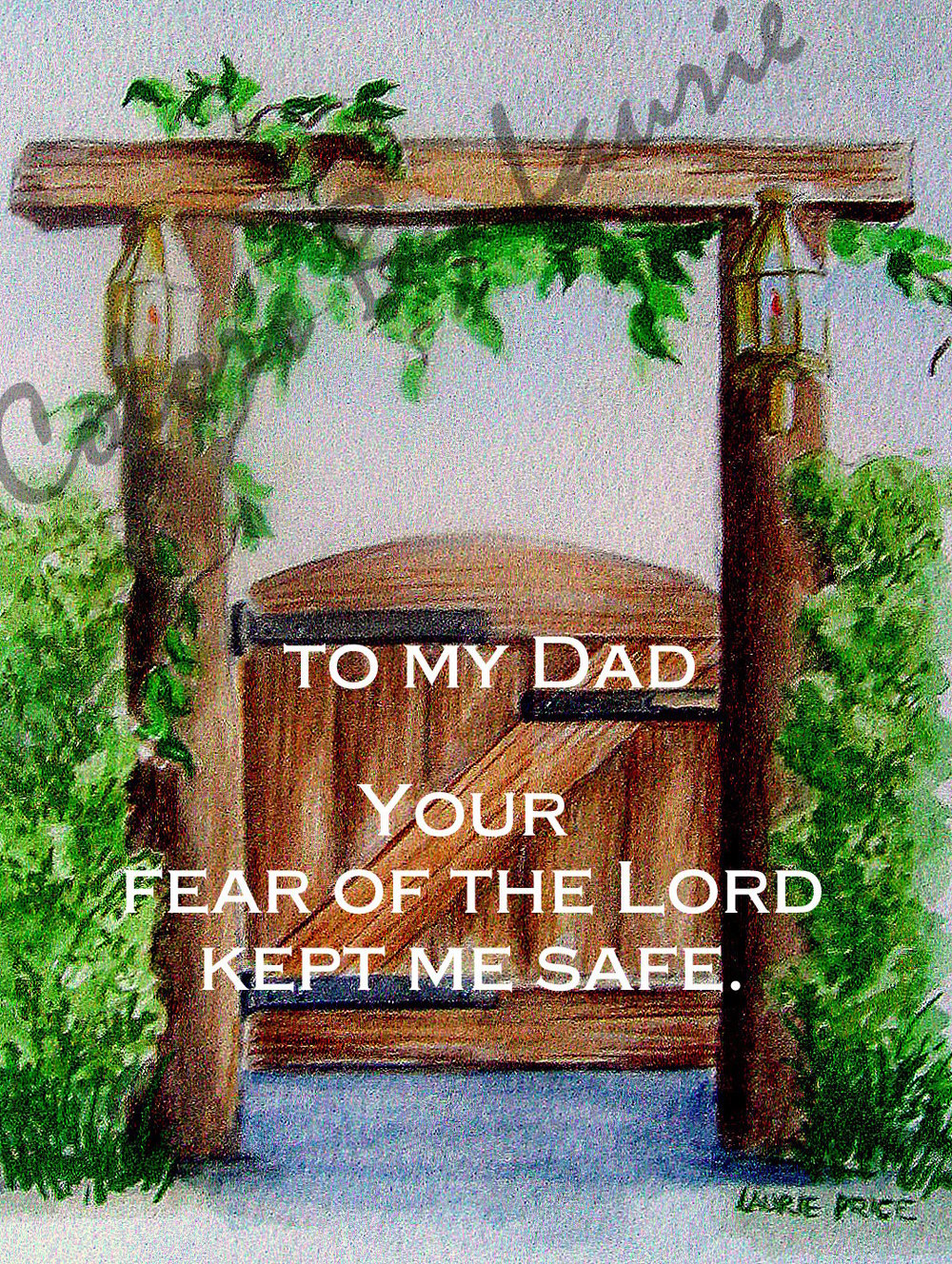 "INSIDE:    ""In the fear of the Lord  There is strong confidence,  And his children will have refuge.""  Proverbs 14:26  Happy Father's Day!"