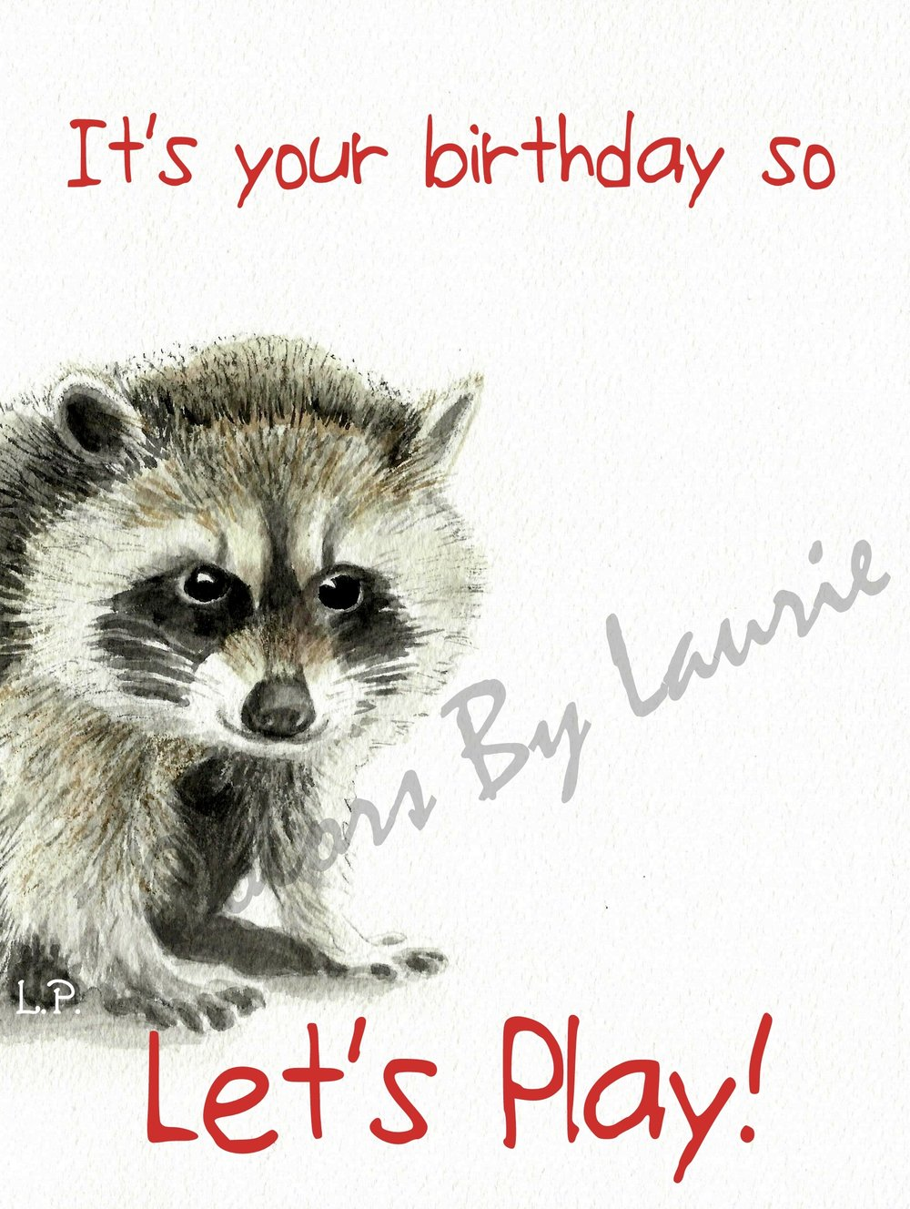 RACCOON    INSIDE:  Wishing you lots of Birthday love. Thanking God for you…