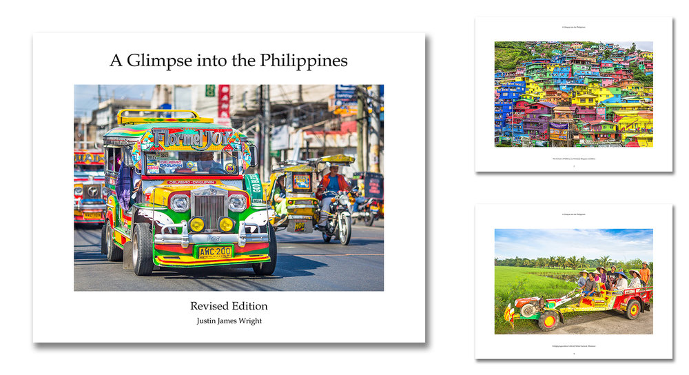 A Glimpse into the Philippines - Revised Edition, Our large format, fine art photography book (Philippine coffee table book) is now available. The book which is hard bound, is 14 inches wide, by 11 inches high, and is a lay - flat book when opened. The book comprises of 56 pages and comes with a hard presentation box. Each book is individually made by hand in the Philippines. Each book is signed by Justin. The book is priced at Php 15,000 inclusive of Presentation Box, if you are interested please contact Justin directly at email: jjwrightfineart@gmail.com