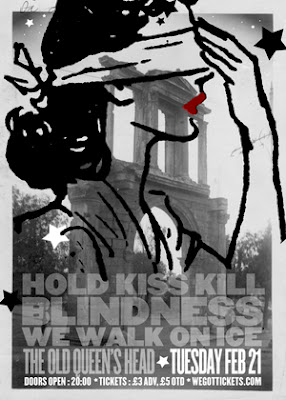 Hold Kiss Kill + Blindness + We Walk On Ice