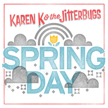 "Karen K and the Jitterbugs' ""Spring Day"""