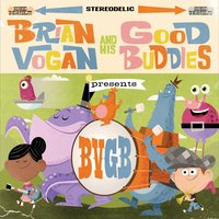 Brian Vogan and his Good Buddies BVGB cover