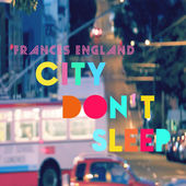 Frances England - City Don't Sleep single cover