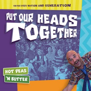 Hot Peas 'N Butter - Put Our Heads Together album cover
