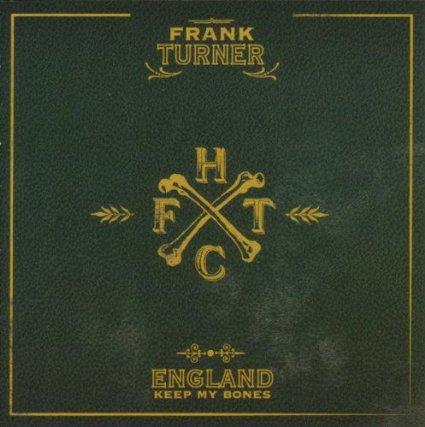 Frank Turner - England Keep My Bones album cover