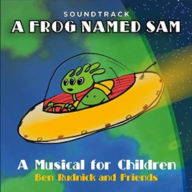 Ben Rudnick - A Frog Named Sam: Musical for Children cover