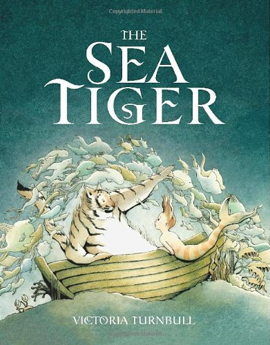 The Sea Tiger   By Victoria Turnbull    (Templar)
