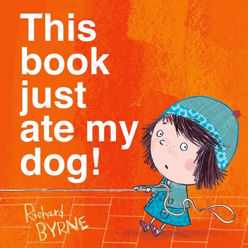 This Book Just Ate My Dog!   By Richard Byrne   (OUP)