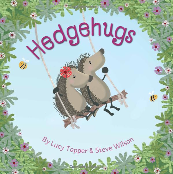 Hedgehugs   Written by Steve Wilson, illustrated by Lucy Tapper   (Maverick Publishing)