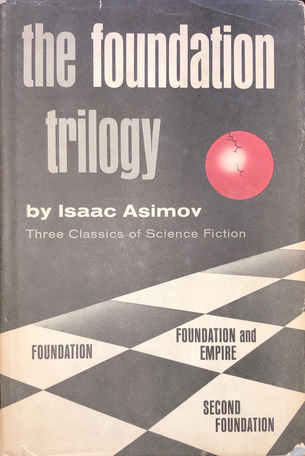 The front cover of my copy of Isaac Asimov's The Foundation Trilogy which I got from the Science Fiction Book Club when I was 13