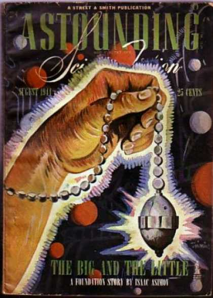 Astounding Science Fiction for August 1944 featuring The Big and the Little, the third published Foundation story