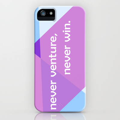 Never Venture Never Win // iPhone Case