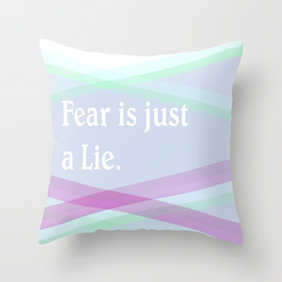 Fear is a lie // Throw Pillow