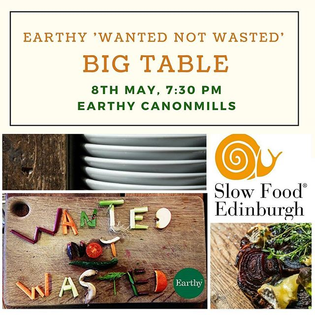 Announcing our May Big Table #WantedNotWasted with @earthyfoods  Check our website for more details: www.slowfoodedinburgh.com/regularevents/  #goodcleanfair #localfood #sustainablefood #togoodtowaste #reducingcarbonfootprint #eatlocally #earthyedinburgh #bigtable #slowfood #edinbugh #slowfoodedinburgh
