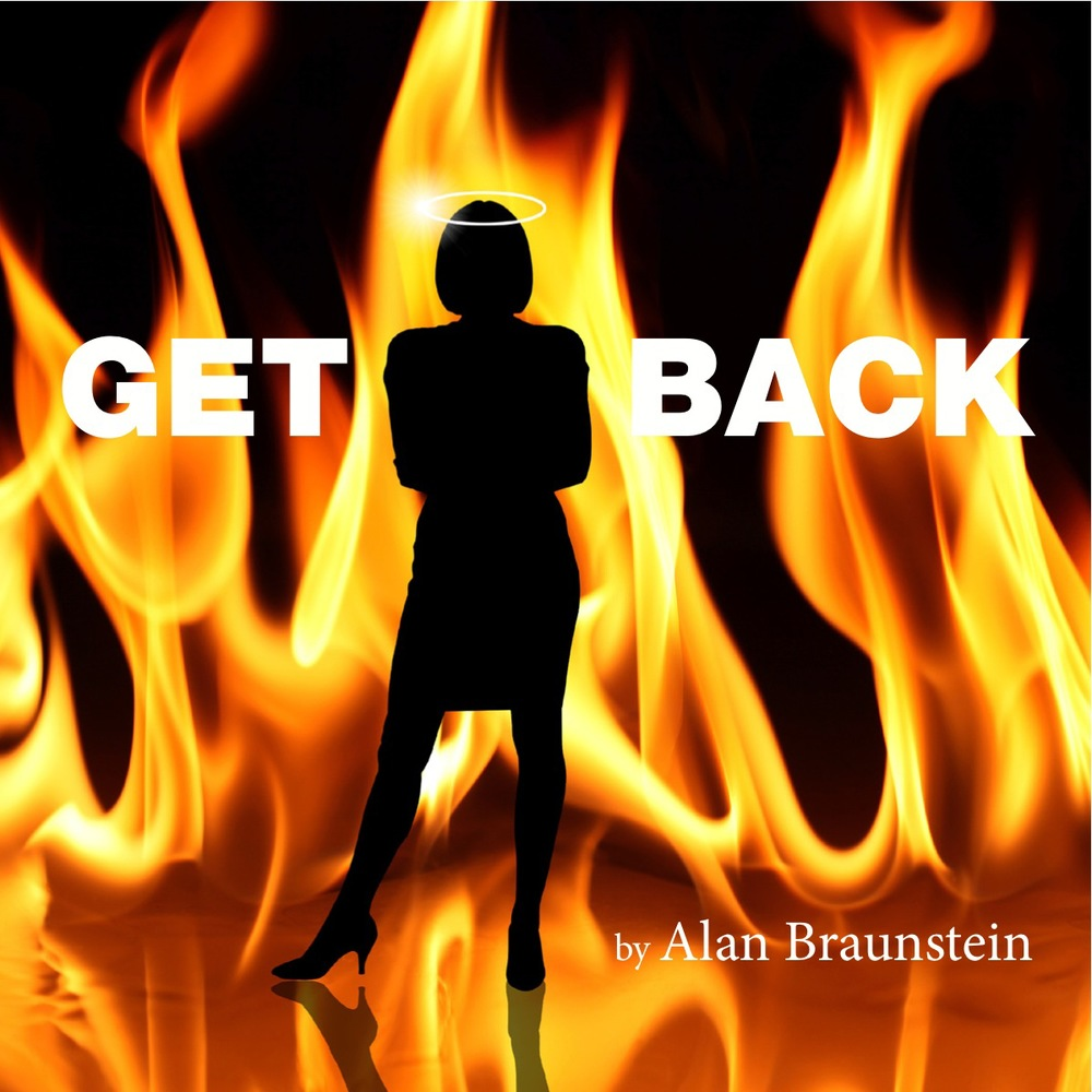 GET BACK   by Alan Braunstein            When self-centered, opportunistic businessman Jack Becker unexpectedly   chokes to death at a restaurant, he finds himself in hell with a forceful,   female Satan who shows him no mercy.  Despite his best attempts at seducing,bribing and pleading with her, he's forced to own up to the time he's spent ignoring his family   and cheating on his wife.  But even after Jack receives his last chance at redemption,a final surprise awaits.