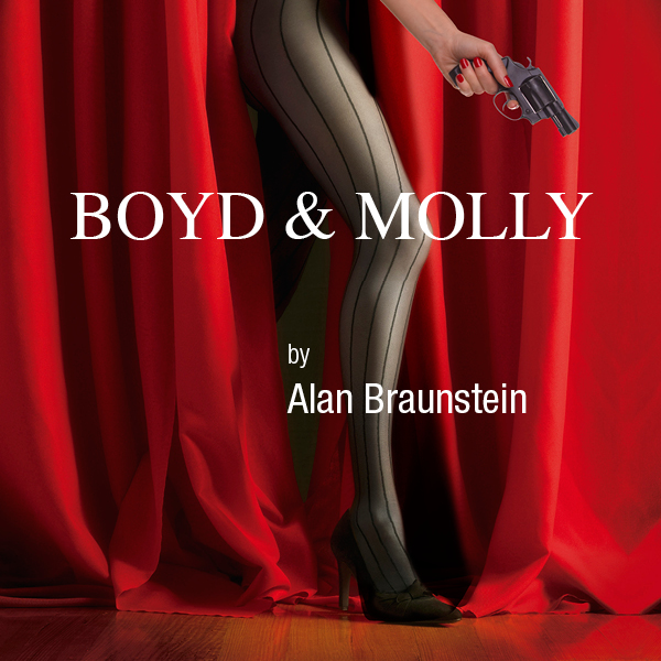 BOYD& MOLLYis about the relationship that developsbetween a 1920's burlesque dancer and a mob henchman who's takingher for a ride.But she's got a trick or two up herstocking.