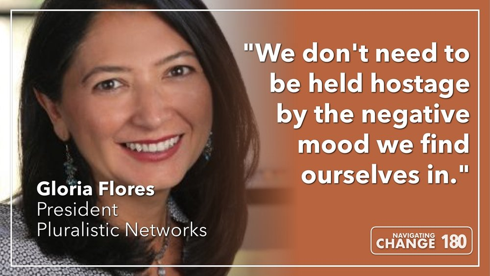 Listen to Gloria Flores on The Navigating Change Podcast