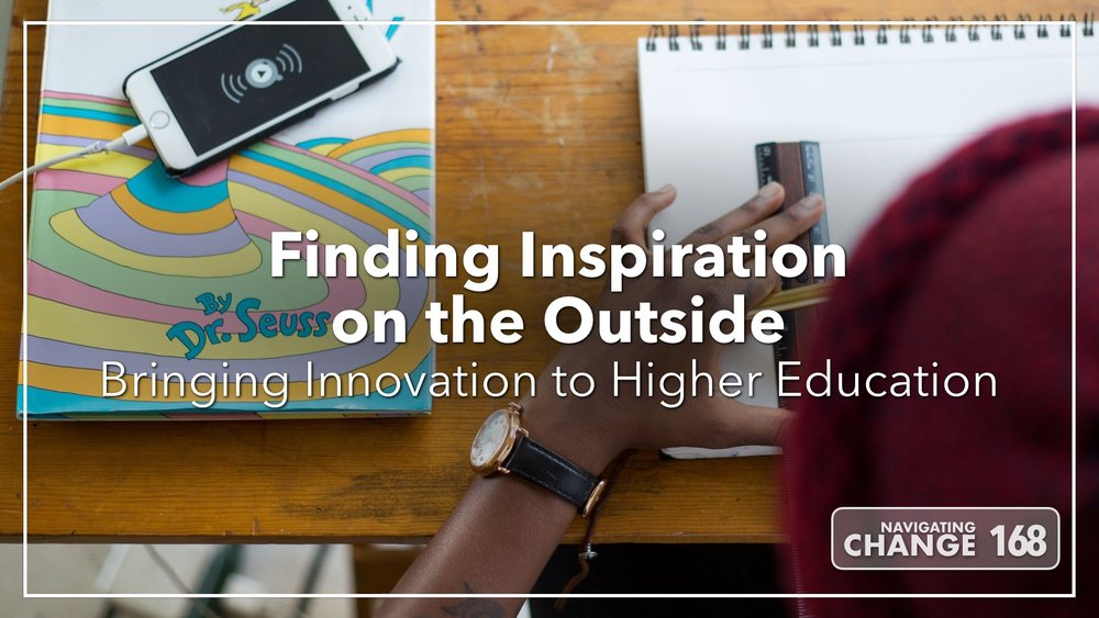 Listen to Inspiration in Higher Ed on Navigating Change The Education Podcast