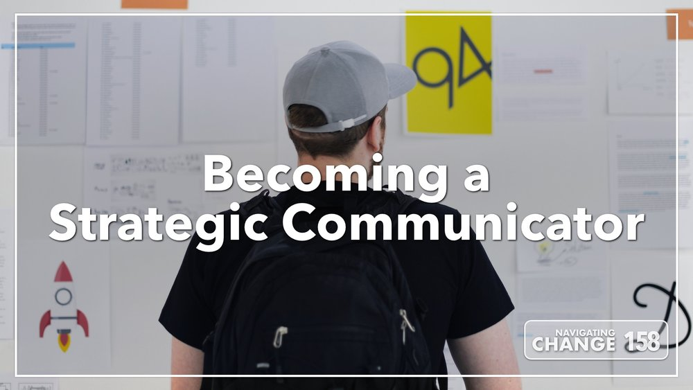 Listen to Becoming a Strategic Communicator on Navigating Change The Education Podcast