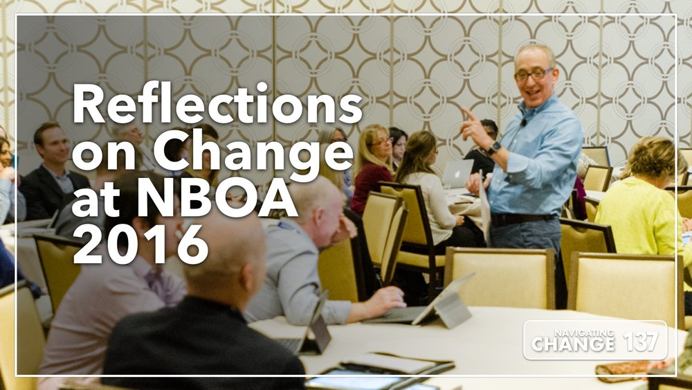 Listen to Reflections on Change at NBOA on Navigating Change The Education Podcast