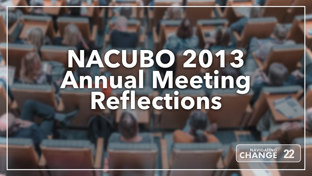 Listen to NACUBO 2013 Annual Meeting Reflections on Navigating Change The Education Podcast