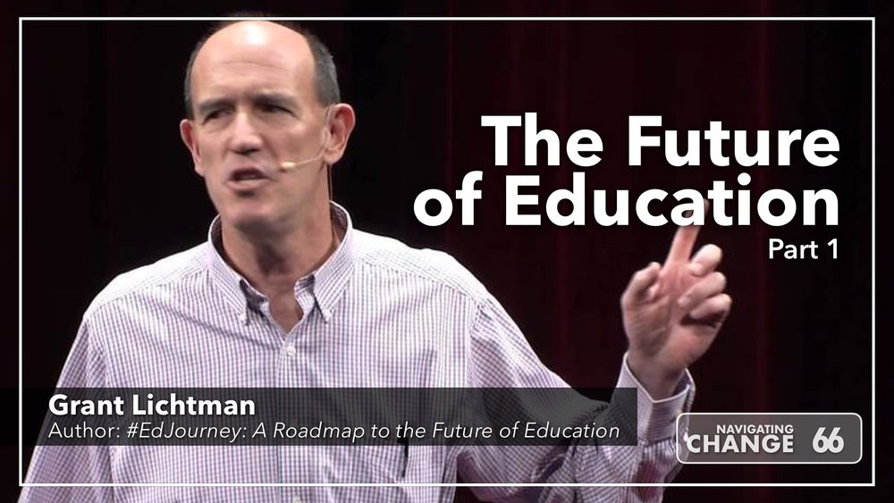 Listen to Grant Lichtman The Future of Education on Navigating Change The Education Podcast