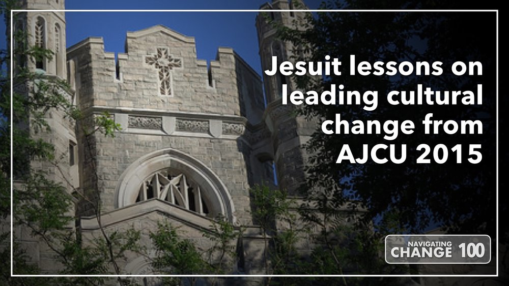 Listen to Jesuit lessons on leading cultural change from AJCU 2015 on Navigating Change The Education Podcast