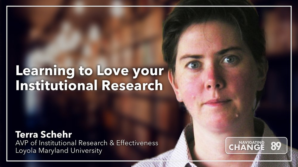 Listen to Institutional Research with Terra Schehr on Navigating Change The Education Podcast
