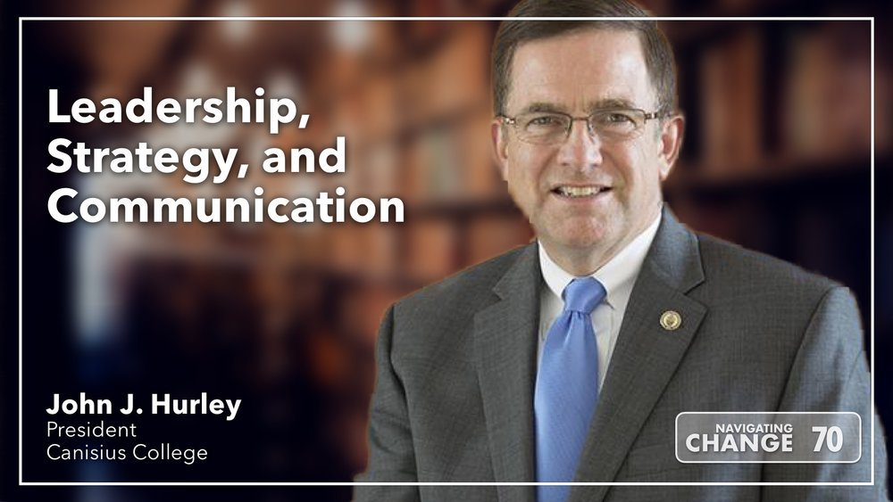 Listen to Canisius President John Hurley on Navigating Change The Education Podcast