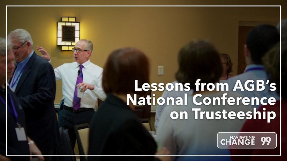 Listen to Lessons from AGB's National Conference on Trusteeship on Navigating Change The Education Podcast
