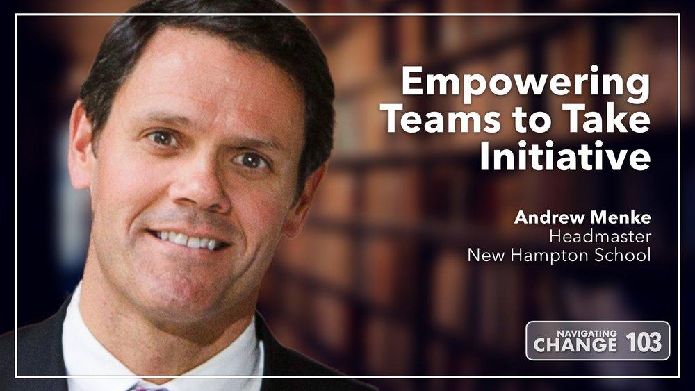 Listen to Andrew Menke on Navigating Change The Education Podcast