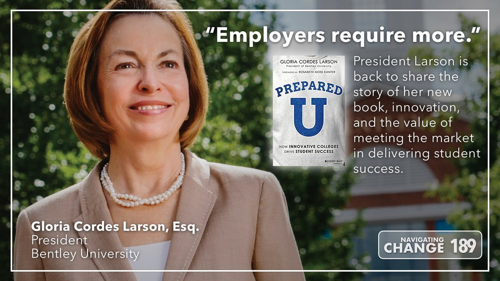 Listen to Bentley President Gloria Larson on Navigating Change The Education Podcast