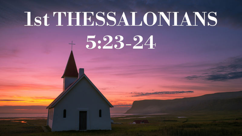 1 Thessalonians 5_23-24.png