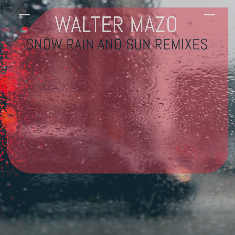 DMD022 - Walter Mazo - Snow Rain And Sun Remixes