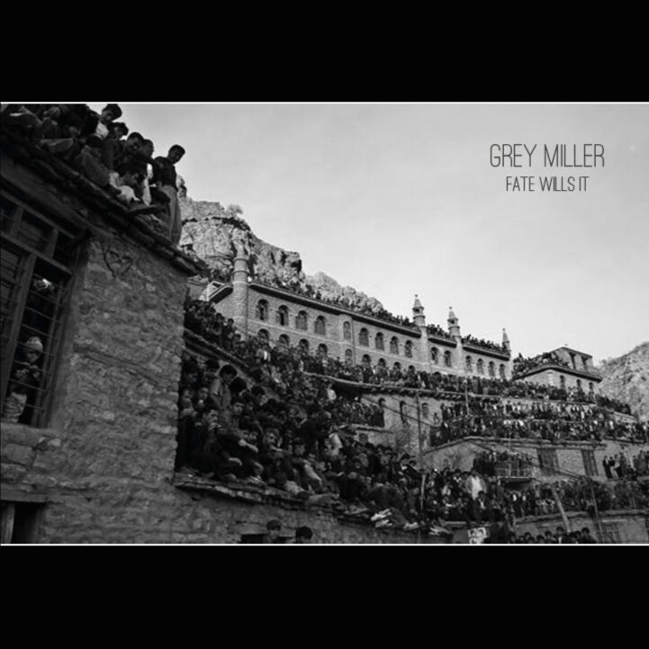 Grey Miller - Fate Wills It