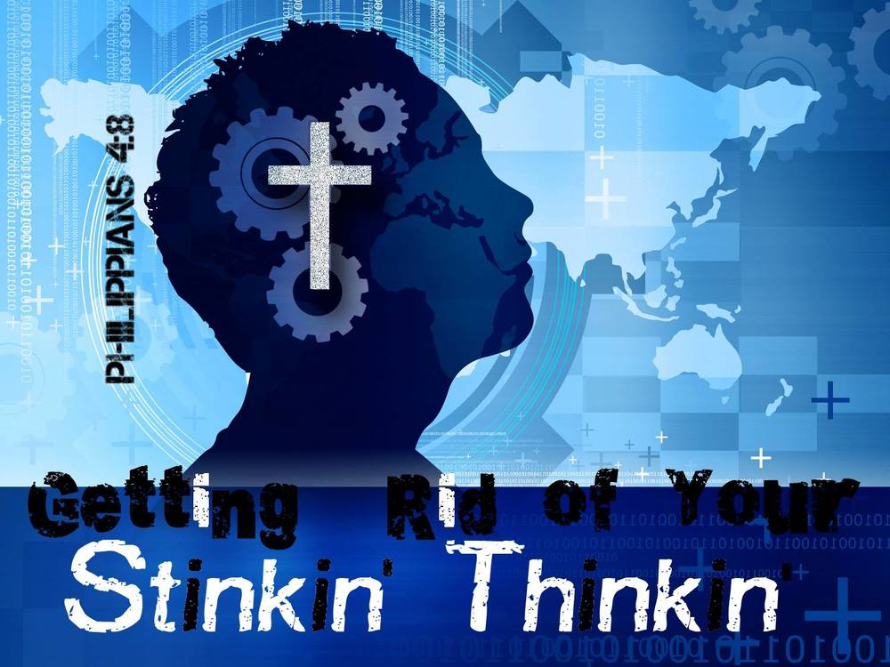 "stinkin thinkin When it comes to taking back your health, the biggest obstacle to overcome is  what motivational speaker, zig ziglar, calls ""stinking thinking"" those negative."
