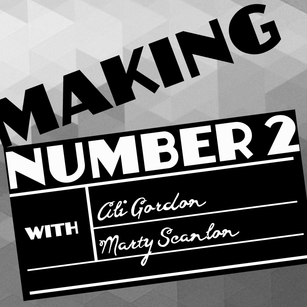 Making Number 2 - Comedy duo Marty Scanlon & Ali Gordon improvise-pitch sequels and prequels for movies that do not need them. New episodes every other Thursday.