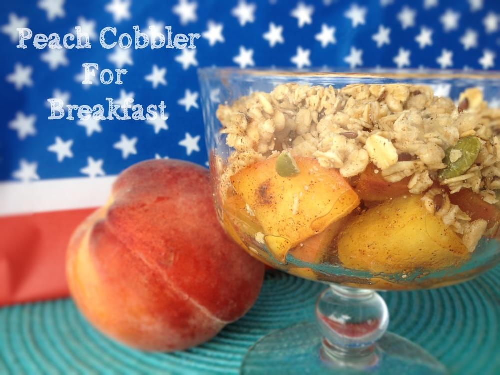 Peach Cobbler for Breakfast