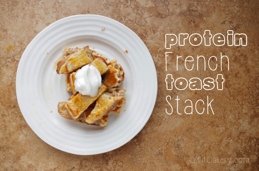 Protein Cinnamon French Toast Stack Recipe - FitCakery.com