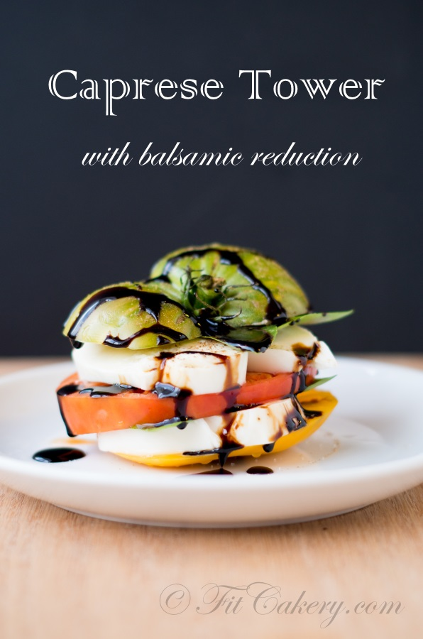 Caprese Tower with Balsamic Reduction recipe | FitCakery.com