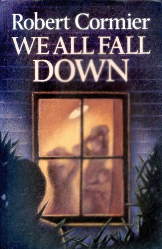 we all fall down by robert Literature we all fall down (brian caldwell novel) we all fall down (robert cormier novel) we all fall down (eric walters novel) we all fall down, a line from the nursery rhyme ring a ring o' roses.