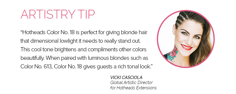 Artistry Tip from Vicki Casciola, HTBX stylist & Hotheads AD